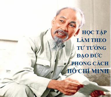 """Chuyên đề năm 2017 """"Học tập và làm theo tư tưởng, đạo đức, phong cách Hồ Chí Minh về phòng, chống suy thoái tư tưởng chính trị, đạo đức, lối sống, """"tự diễn biến"""", """"tự chuyển hóa"""" trong nội bộ"""""""